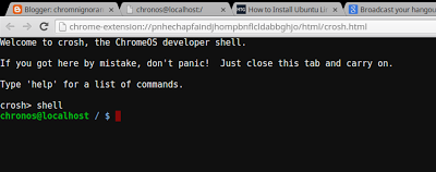 2. Type shell at the chrosh> prompt and hit enter to call the shell prompt